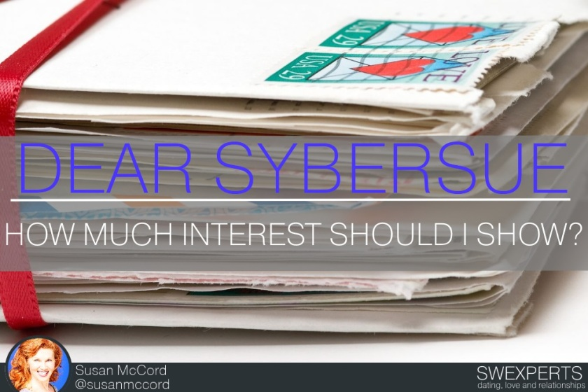 Susan-McCord-Dear-Sybersue-How-much-interest-should-i-show